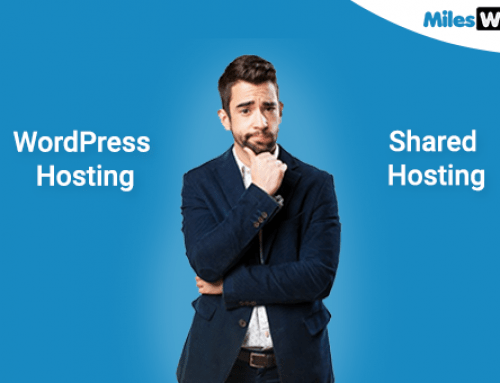Should I Choose MilesWeb WordPress Hosting or Shared Hosting?