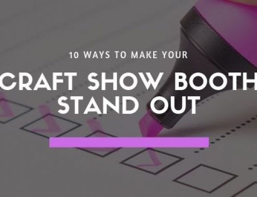 10 Ways to Make Your Craft Show Booth Stand Out