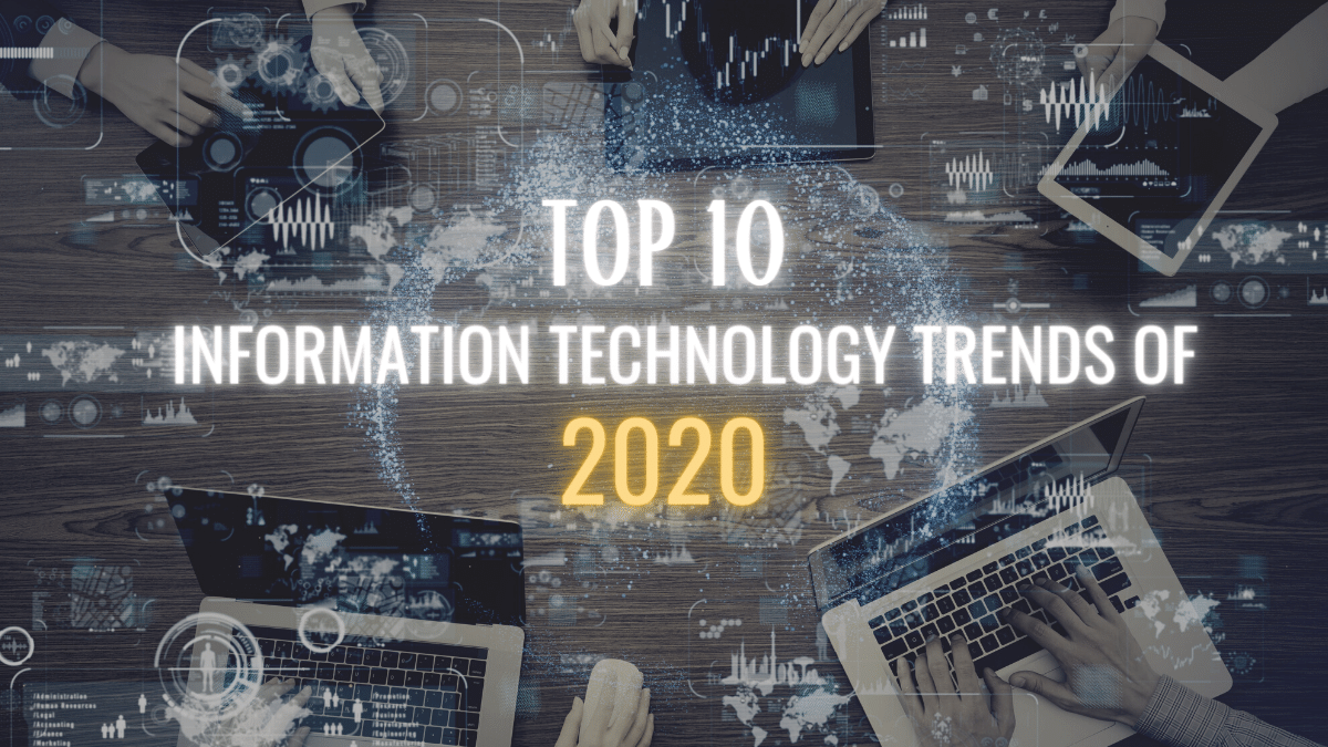 Top 10 Information Technology Trends of 2020 - ITsGuru